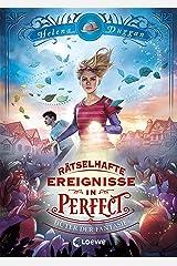 Rätselhafte Ereignisse in Perfect - Hüter der Fantasie: Spannendes Fantasy-Kinderbuch ab 10 Jahre (German Edition) Kindle Edition