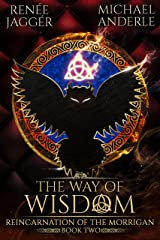 The Way of Wisdom (Reincarnation of the Morrigan Book 2) Kindle Edition