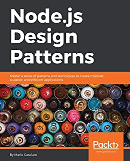 Node.js Design Patterns: Master a series of patterns and techniques to create modular, scalable, and efficient applications (English Edition)