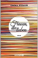 Frauen, die lieben: Roman (German Edition) Kindle Edition