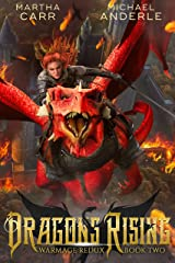 Dragons Rising (WarMage Redux Book 2) Kindle Edition