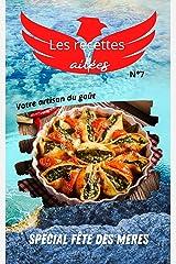 Spécial fête des mères, les recettes ailées n°7: Le livre de cuisine pour vous régaler avec les délicieux plats gastronomiques et de saison de notre chef. Format Kindle