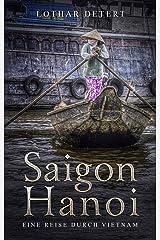 Saigon-Hanoi: Eine Reise durch Vietnam Kindle Ausgabe