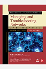 Mike Meyers' CompTIA Network+ Guide to Managing and Troubleshooting Networks Lab Manual, Fifth Edition (Exam N10-007) Kindle Edition
