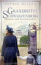 Grandhotel Schwarzenberg - Rückkehr nach Bad Reichenhall (Die Geschichte einer Familiendynastie 2) (German Edition)