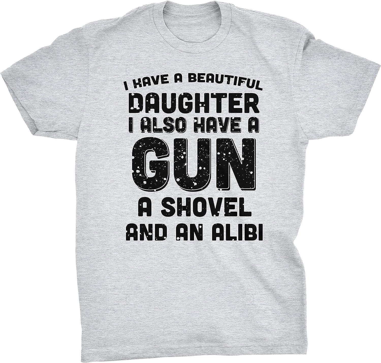 Funny tshirt I have a daughter a gun a shovel an alibi Custom printed Unisex T-Shirt Tee matching Shirt T Shirt Mens Ladies Womens