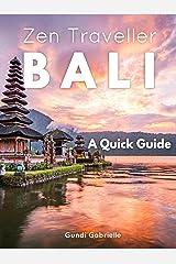 BALI - Zen Traveller: A Quick Travel Guide Kindle Edition