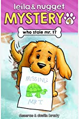 Who Stole Mr. T? (Leila and Nugget Mystery Book 1) Kindle Edition