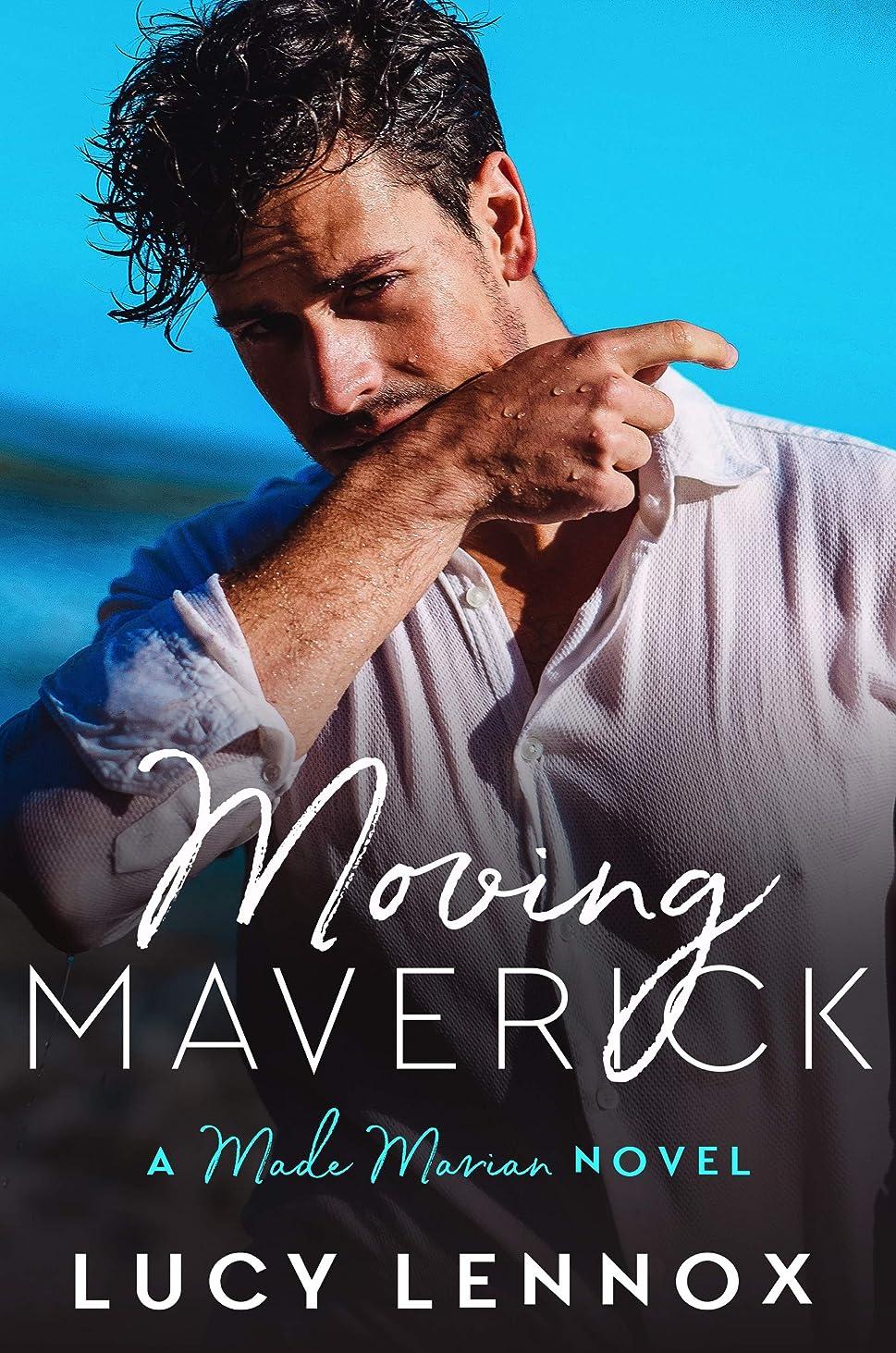 一次天悪化させるMoving Maverick: Made Marian Series Book 5 (English Edition)