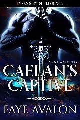 Caelan's Captive (Limani Warriors Book 1) Kindle Edition