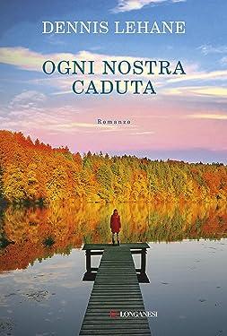Ogni nostra caduta (Italian Edition)
