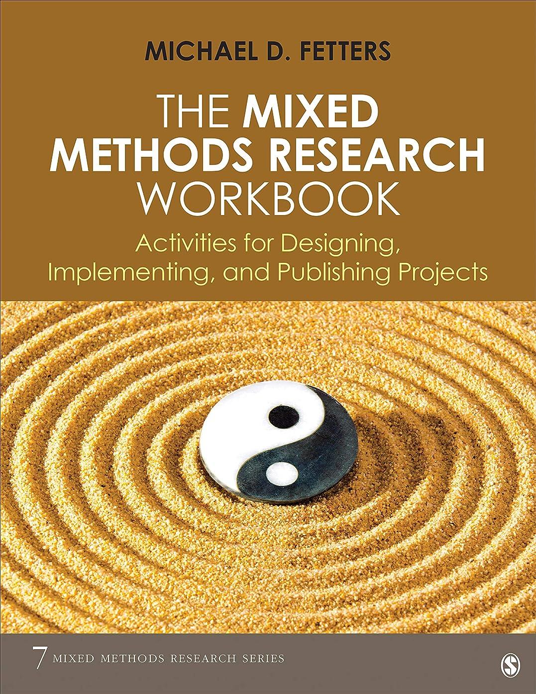 ペフ記念碑的な自分のThe Mixed Methods Research Workbook: Activities for Designing, Implementing, and Publishing Projects (Mixed Methods Research Series Book 7) (English Edition)