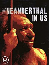 The Neanderthal in Us