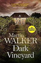 Dark Vineyard: France's favourite policeman's second brilliant adventure (The Dordogne Mysteries Book 2)