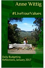 #LiveYourValues: Daily Budgeting Reflections, January 2017 (Daily Bites, 2017 Book 1) Kindle Edition