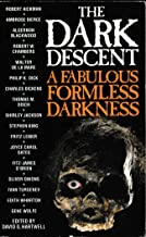 Dark Descent: A Fabulous Formless Darkness v. 3 (The Dark Descent Series)