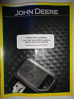 John Deere 300 300X 300CX Loader Operators Manual 11/06 A6
