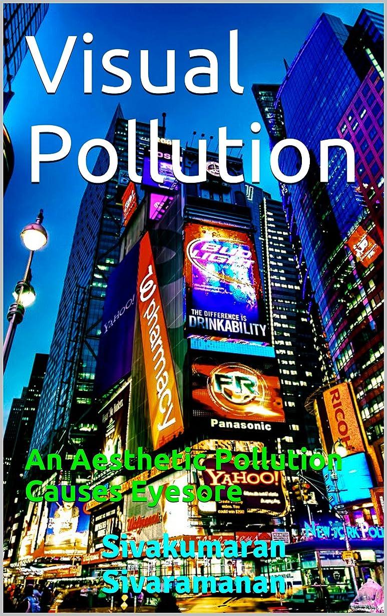 スリットスクラップ剛性Visual Pollution: An Aesthetic Pollution Causes Eyesore (English Edition)