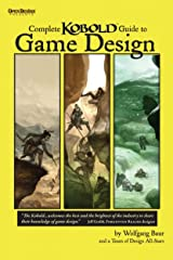 Complete Kobold Guide to Game Design Kindle Edition