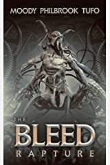 The Bleed: Book 2: RAPTURE Kindle Edition