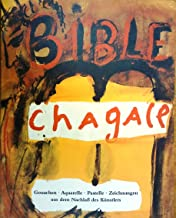 Marc Chagall Die Bible [The Bible]: Gouache, Watercolors, Pastels and Drawings.