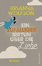 Ein zufälliger Irrtum über die Liebe: Roman (German Edition)