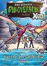 Das geheime Dinoversum Xtra 4 - Flucht vor dem Quetzalcoatlus (German Edition)