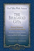 God Talks with Arjuna: The Bhagavad Gita (Self-Realization Fellowship): Royal Science of God Realization - The immortal dialogue between soul and Spirit