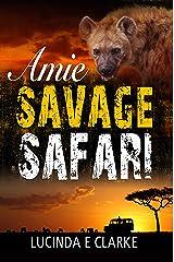 Amie: Savage Safari (Amie in Africa Book 5) Kindle Edition