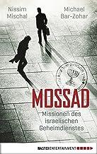Mossad: Missionen des israelischen Geheimdienstes (German Edition)