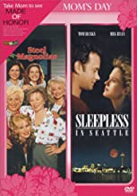 Steel Magnolias / Sleepless in Seattle (Mom's Day Collection)