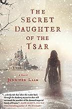 The Secret Daughter of the Tsar: A Novel of The Romanovs