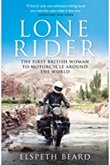 Lone Rider: The First British Woman to Motorcycle Around the World (English Edition) Format Kindle