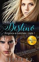 Linhas do Destino: Angélica & Lorenzo (Série Linhas do Destino Livro 1) (Portuguese Edition)