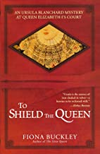 To Shield the Queen (Ursula Blanchard Book 1)
