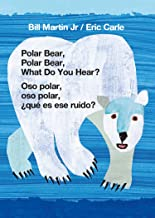 Polar Bear, Polar Bear, What Do You Hear? / Oso polar, oso polar, ¿qué es ese ruido? (Bilingual board book - English / Spanish)