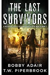 The Last Survivors: A Dystopian Society in a Post Apocalyptic World Kindle Edition