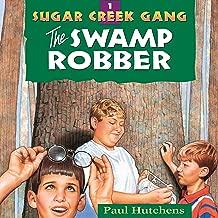 The Swamp Robber: Sugar Creek Gang, Book 1