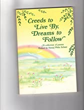Creeds to Live by, Dreams to Follow