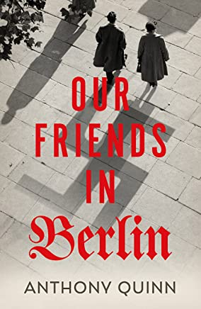 Our Friends in Berlin: the breathtaking twist-filled world war two novel you won't be able to put down in 2019.