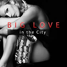 Big Love in the City – Sexy Vibes of Jazz, Sensual Music for Lovers, Special Date in Candlelight