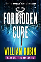 Forbidden Cure Part Six: The Reckoning: A Chris Ravello Medical Thriller