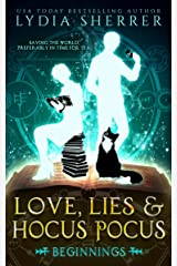 Love, Lies, and Hocus Pocus: Beginnings (A Lily Singer Cozy Fantasy Adventure Book 1) Kindle Edition