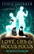 Love, Lies, and Hocus Pocus: Beginnings (A Lily Singer Cozy Fantasy Adventure Book 1) (English Edition)
