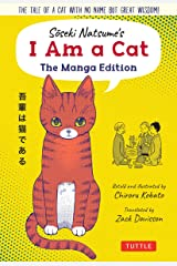Soseki Natsume's I Am A Cat: The Manga Edition: The tale of a cat with no name but great wisdom! Kindle Edition