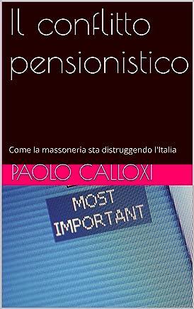 Il conflitto pensionistico: Come la massoneria sta distruggendo lItalia (#wiki1984)