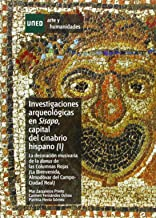 Investigaciones arqueológicas en Sisapo, capital del cinabrio hispano (I). La decoración musivaria de la domus de las Colu...