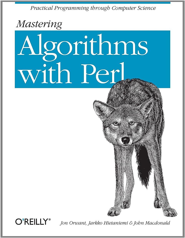 スタジオ自分のために遠いMastering Algorithms with Perl: Practical Programming Through Computer Science (English Edition)