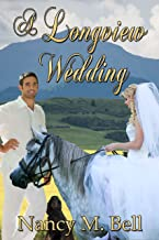 A Longview Wedding (A Longview Romance Book 3)