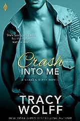 Crash Into Me (Shaken Dirty Book 1) Kindle Edition
